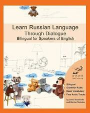 Learn Russian Language Through Dialogue : Bilingual Textbook with Parallel...
