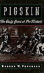 Pigskin: The Early Years of Pro Football, Peterson, Robert W., Acceptable Book