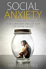 Social Anxiety How Overcome Shyness Be More Confident Live Your Life Fullest by