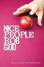 Nice People Rob God by Althea Patrick (2013, Paperback)