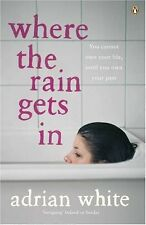 ADRIAN WHITE WHERE THE RAIN GETS IN Libro en Inglés Nuevo s/ Usar