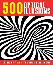 500 Optical Illusions by Keith Kay and The Diagram Group (2014, Paperback)