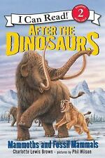 After the Dinosaurs: Mammoths and Fossil Mammals (I Can Read Level 2) Brown, Ch