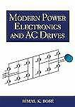 NEW - Modern Power Electronics and AC Drives by Bose, Bimal K.