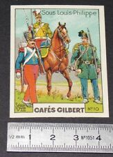 CHROMO 1936 CAFES GILBERT COSTUME MILITAIRE SOUS LOUIS-PHILIPPE