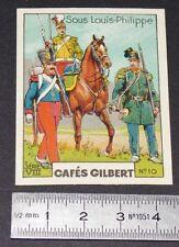 CHROMO 1936 CAFES GILBERT COSTUME MILITAIRE SOUS LOUIS-PHILIPPE