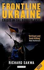 Frontline Ukraine : Crisis in the Borderlands by Richard Sakwa (FREE 2DAY SHIP)