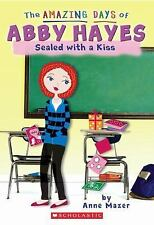 The Amazing Days of Abby Hayes: Sealed with a Kiss 20 by Anne Mazer (2009,...