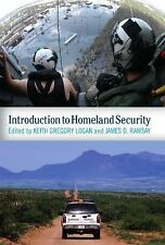 Introduction to Homeland Security by Keith Gregory Logan and James D. Ramsay...