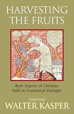 Harvesting the Fruits : Basic Aspects of Christian Faith in Ecumenical...