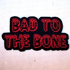 BAD TO THE BONE  EMBROIDERED PATCH P383 iron on sew biker JACKET patches NEW