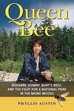 Queen Bee : Roxanne Quimby, Burt's Bees, and Her Quest for a New National...