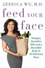 Feed Your Face: Younger, Smoother Skin and a Beautiful Body in 28 Deli-ExLibrary