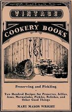Preserving and Pickling - Two Hundred Recipes for Preserves, Jellies, Jams,...
