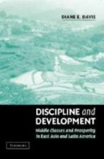 Discipline and Development : Middle Classes and Prosperity in East Asia and...