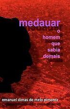 Medauar - O Homem Que Sabia Demais by Emanuel Pimenta (2011, Paperback)