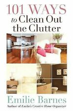 101 Ways to Clean Out the Clutter by Emilie Barnes (2008, Paperback)