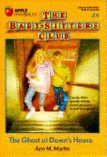 The Ghost at Dawn's House (The Baby-Sitters Club #9)