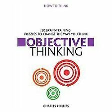 Objective Thinking: 50 Brain-Training Puzzles to Change the Way You Think (How t