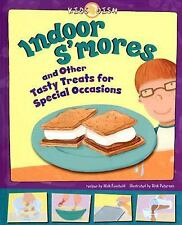 Indoor S'mores: and Other Tasty Treats for Special Occasions (Kids Dish)