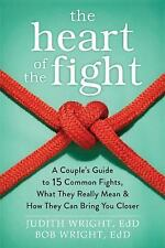 The Heart of the Fight : A Couple's Guide to Fifteen Common Fights, What They...