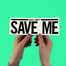 "Haim lyric Sticker! ""Don't Save Me"" days are gone, the wire, bumper, HAERTS,"