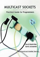 Multicast Sockets: Practical Guide for Programmers (The Practical Guides) by Ma