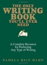 The Only Writing Book You'll Ever Need: A Complete Resource For Perfecting Any