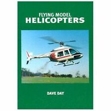 Flying Model Helicopters From Basics to Competition)