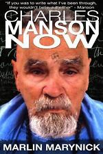 Charles Manson Now by Marlin Marynick (2010, Paperback)