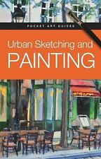 Pocket Art Guides: Urban Sketching and Painting by Parramón Editorial Team...