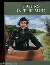 TIGERS IN THE MUD, Otto Carius, German tank ace, , JJF book, new   HB- 1 left