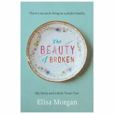The Beauty of Broken: My Story and Likely Yours Too, Morgan, Elisa, Acceptable B