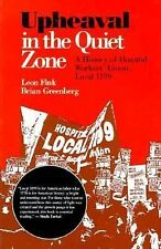 Upheaval in the Quiet Zone: A History of Hospital Workers' Union, Local 1199 by