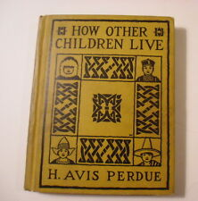 How Other Children Live, H Avis Perdue, 1927, Rand McNally