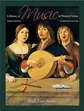 History Of Music In Western Culture by Mark Evan Bonds