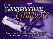 Congratulations, Graduate Inspiring Quotes, Poems and Stories