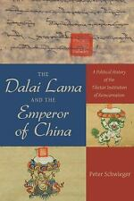 The Dalai Lama and the Emperor of China: A Political History of the Tibetan Inst