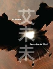 Ai Weiwei: According to What?-ExLibrary