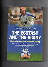 GAA HURLING WATERFORD - THE ECSTASY AND THE AGONY BY DAMIEN TIERNAN