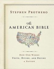The American Bible: How Our Words Unite, Divide, and Define a Nation-ExLibrary