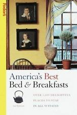 America's Best Bed & Breakfasts : Over 1,600 Delightful Places to Stay in All 50