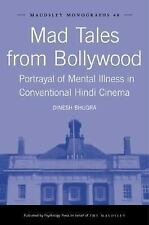 Mad Tales from Bollywood: Portrayal of Mental Illness in Conventional Hindi Cine