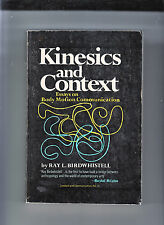 KINESICS AND CONTEXT-BIRDWHISTELL-1ST ED 1970-ESSAYS/BODY MOTION-CLASSIC-VG+