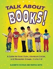 Talk about Books!: A Guide for Book Clubs, Literature Circles, and Discussion Gr