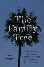 The Family Tree : A Kinship Lynching in Jim Crow Georgia by Karen Branan...
