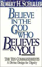 Believe in the God Who Believes in You by Robert H. Schuller (1989, Hardcover)