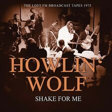 HOWLIN' WOLF - SHAKE FOR ME/RADIO BROADCAST 1975   CD NEU
