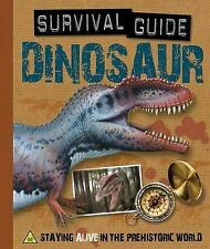 Dinosaur: Staying Alive in the Prehistoric World (Survival Guide),Paul Mason,Exc