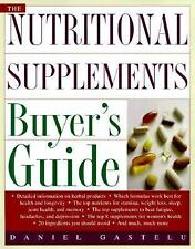 The Complete Nutritional Supplements Buyer's Guide, Jonathan Zuess, Daniel Gaste